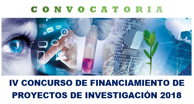 IV CONCURSO DE FINANCIAMIENTO DE PROYECTOS DE INVESTIGACIÓN 2018