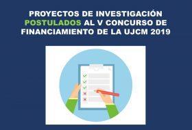 PROYECTOS DE INVESTIGACIÓN POSTULADOS AL V CONCURSO DE FINANCIAMIENTO 2019
