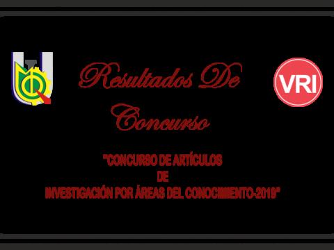 """RESULTADOS DE APTOS PARA PONENCIA DEL """"CONCURSO DE ARTÍCULOS DE INVESTIGACIÓN POR ÁREAS DEL CONOCIMIENTO-2019"""""""