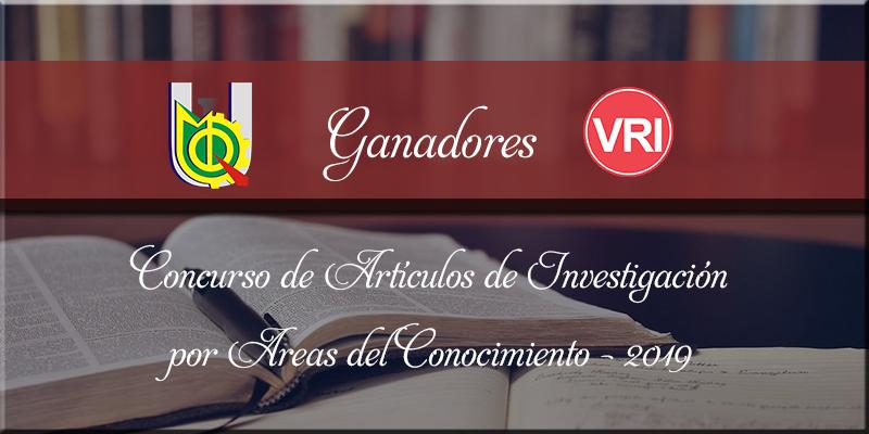 """GANADORES DEL """"CONCURSO DE ARTÍCULOS DE INVESTIGACIÓN POR ÁREAS DEL CONOCIMIENTO-2019"""""""